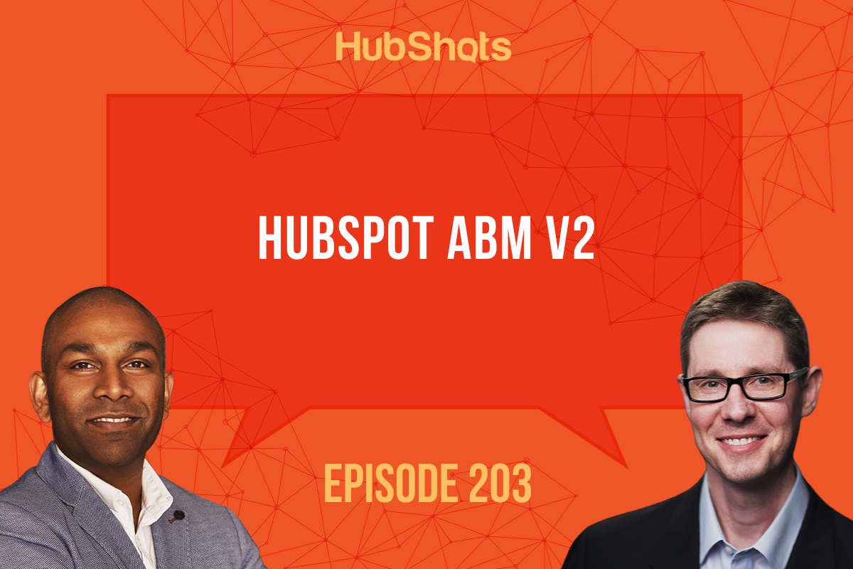 Episode 203: HubSpot ABM v2