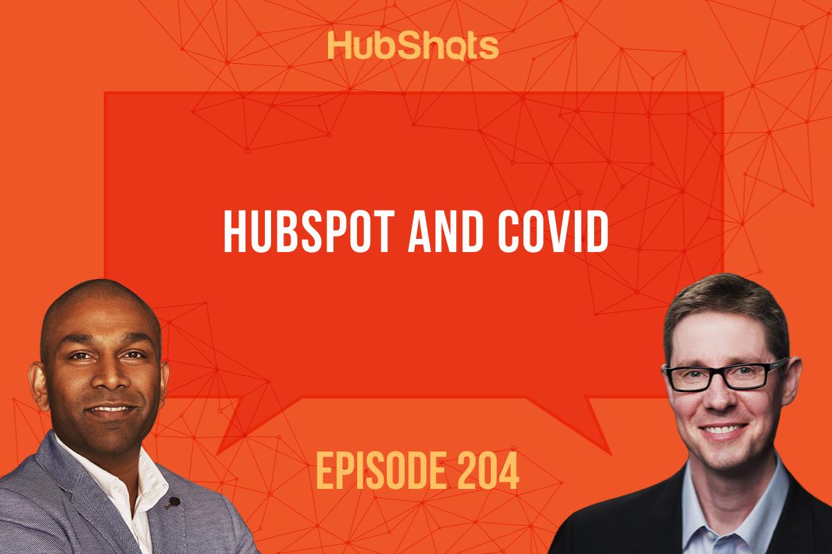Episdoe 204 HubSpot and COVID