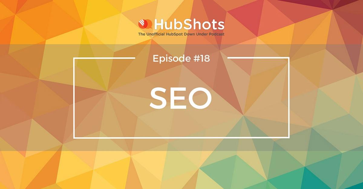 Hubshots Episode 18: SEO