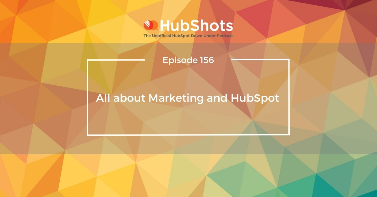 HubShtos Episode 156: All about Marketing and HubSpot