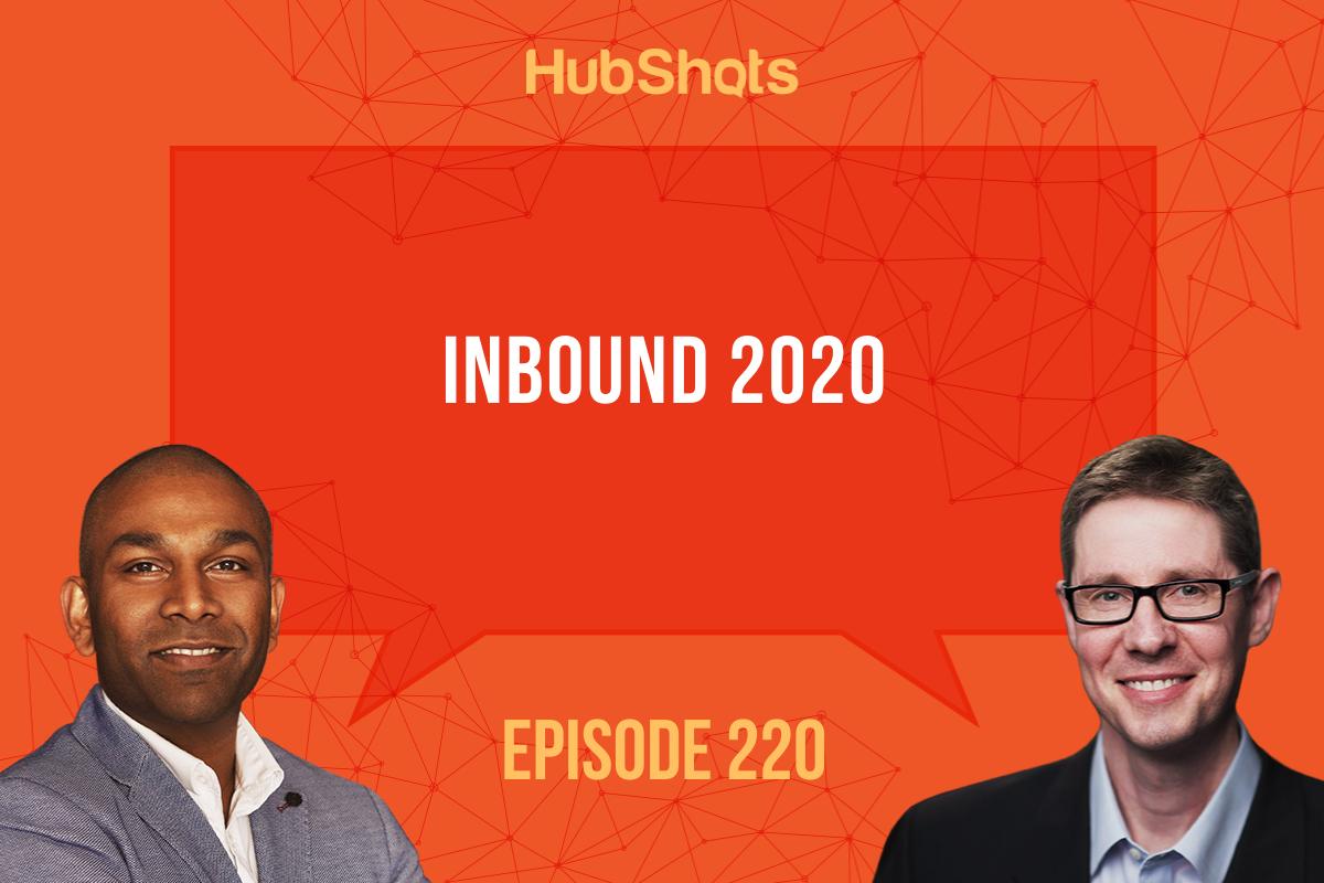 Episode 220: Inbound 2020