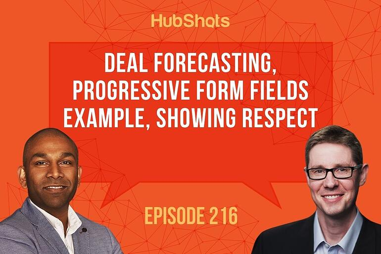 episode 216 Deal forecasting progressive form fields example, showing respect