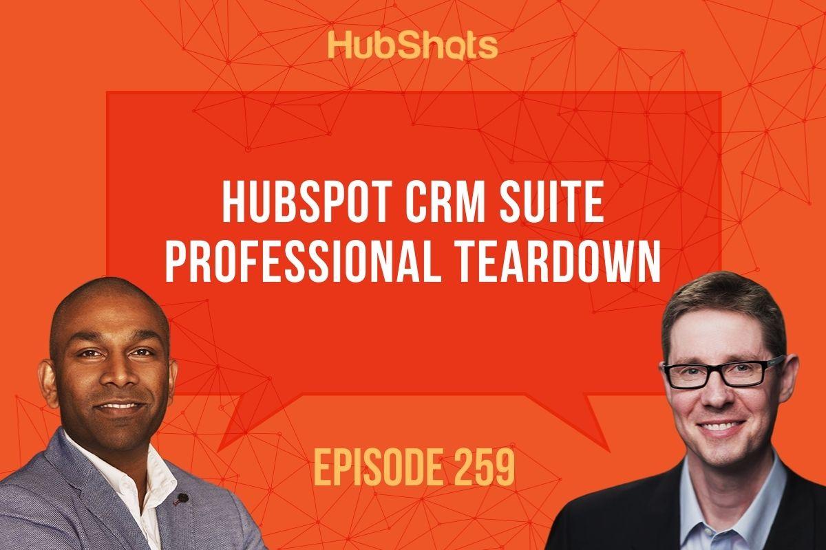 Episode 259: HubSpot CRM Suite Professional teardown