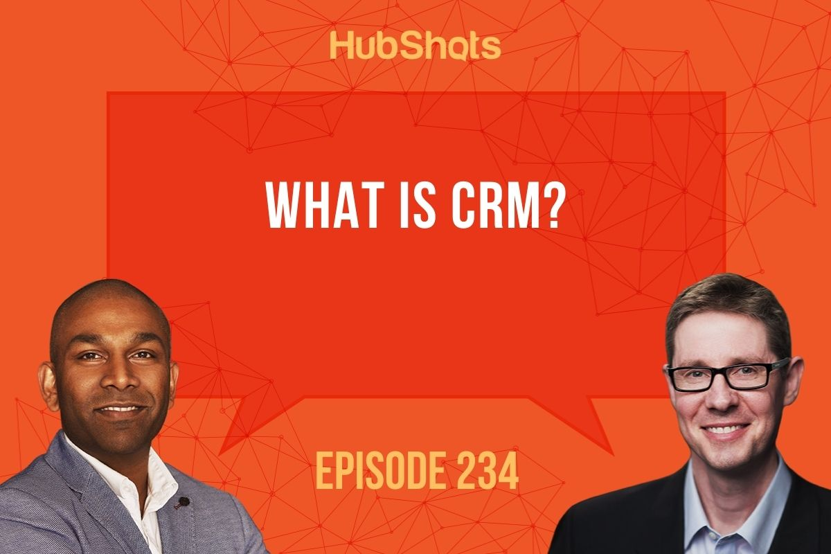 Episode 234:What is CRM?