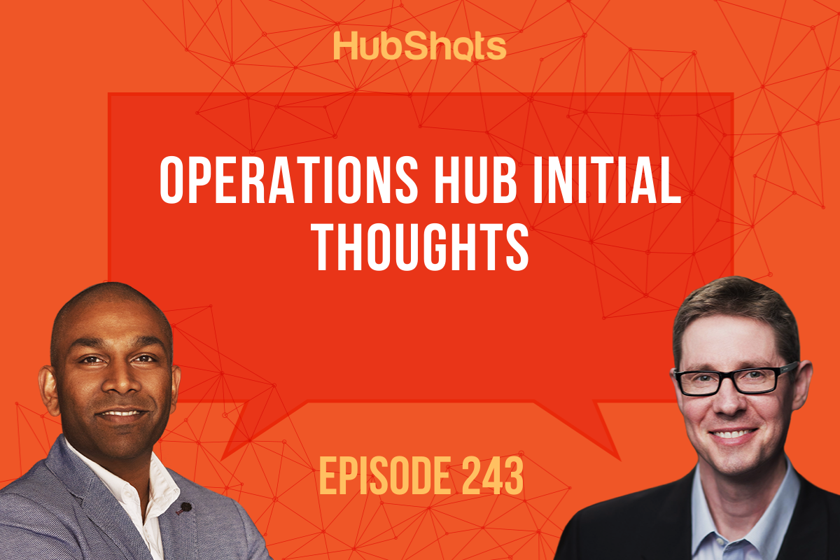 Episode 243: Operations Hub Initial Thoughts
