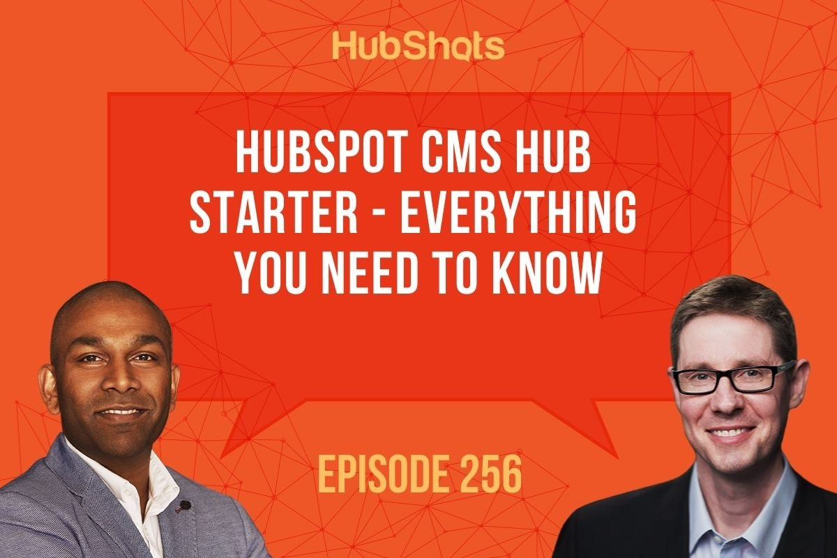 Episode 256: HubSpot CMS Hub Starter - Everything You Need To Know