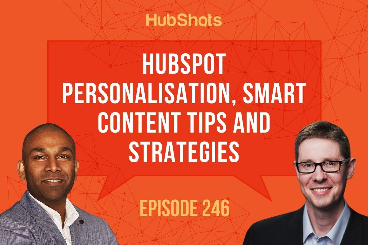 HubSpot Personalisation, Smart Content Tips and Strategies