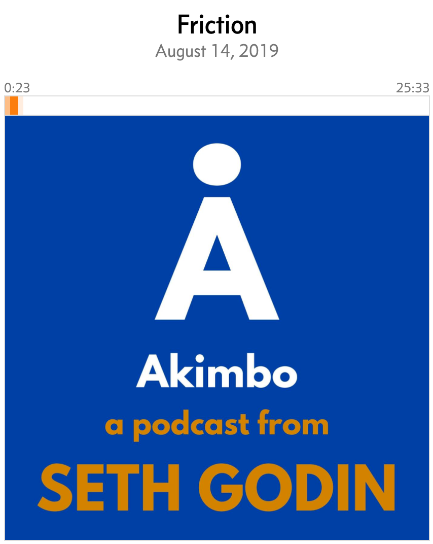 Friction   Akimbo  A Podcast from Seth Godin   Overcast